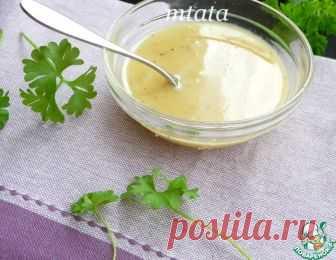Гениальная заправка для салатов – кулинарный рецепт