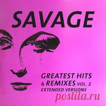 Savage - Greatest Hits & Remixes: Vol. 2 [Vinyl-Rip] (2021) FLAC  mp3 music 320kbps