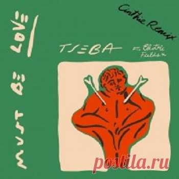Tseba – Must Be Love (Cinthie Remix) (Future Classic)  mp3 music 320kbps