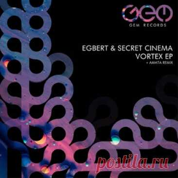 Secret Cinema, Egbert - Vortex EP