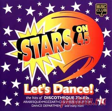 Stars On 45 - Let's Dance (2004) APE / Lossless «Stars On 45» — голландская поп-группа, которая была создана в начале 1981 года как студийный проект, которым руководили издатель и продюсер «Shocking Blue» Уильям ван Коотен и Яап Эггермонт, экс-барабанщик «Golden Earring» и продюсер дебютного альбома «Livin blues» — «Hell's Session». Группа