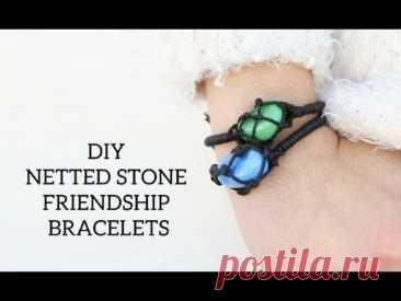 Браслет с камнем, макраме. Каменные браслеты дружбы с сеткой своими руками