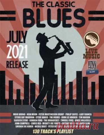 """The Classic Blues (2021) Новый лирический сборник """"The Classic Blues"""" порадует всех почитателей настоящей, эмоциональной блюзовой музыки своими душевными переживаниями, которые выразились в 130 чрезвычайно душевных композициях. Их исполнители поведают слушающему о бездне утраченных надежд, тяжёлых переживаниях,"""
