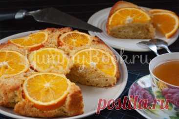 Апельсиновый пирог-перевёртыш - простой и вкусный рецепт с пошаговыми фото