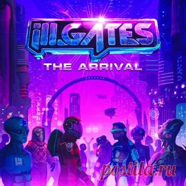 ILL.GATES — The Arrival (Album) DOWNLOAD USA UK