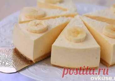 Десерт мечты: легкий и сладкий банановый чизкейк без выпечки и без хлопот за 15 минут - Odnaminyta - медиаплатформа МирТесен