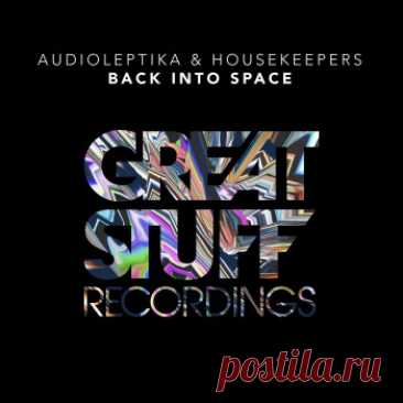 Audioleptika & Housekeepers - Back Into Space [Great Stuff] free download mp3 music 320kbps