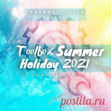 VA — TOOLBOX SUMMER HOLIDAY 2021 [TBHSH2021] [FULL EXTENDED (4CD)] - 22 September 2021 - EDM TITAN TORRENT UK ONLY BEST MP3 FOR FREE IN 320Kbps (Скачать Музыку бесплатно).