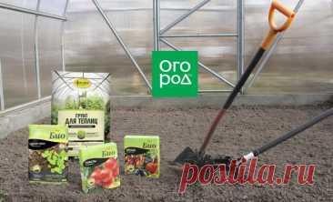 Что добавить в теплицу при перекопке весной, чтобы получить хороший урожай | Почва и плодородие (Огород.ru)