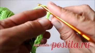 Рукоделие: Вязание крючком для начинающих