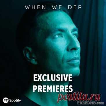 When We Dip — Exclusive 604 Tracks Best New Premieres [September 2021] (MP3 + FLAC) - 21 September 2021 - EDM TITAN TORRENT UK ONLY BEST MP3 FOR FREE IN 320Kbps (Скачать Музыку бесплатно).