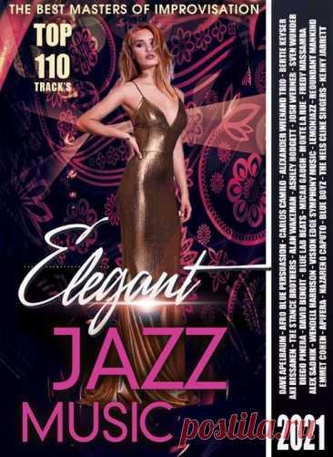 Elegant Jazz Music (2021) Mp3 Легкий полумрак, сигаретный дым, красивые люди за низкими столиками раскачиваются в такт музыке, …а на сцене в свете прожектора он, ...чернокожий бог с саксофоном в окружение оркестра .... Конечно это джаз!Исполнитель: Various MusiciansНазвание: Elegant Jazz MusicСтрана: WorldЖанр музыки: JazzДата