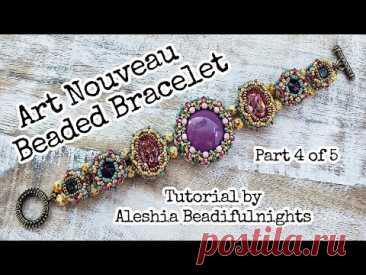 Art Nouveau Beaded Bracelet Tutorial Part 4 of 5