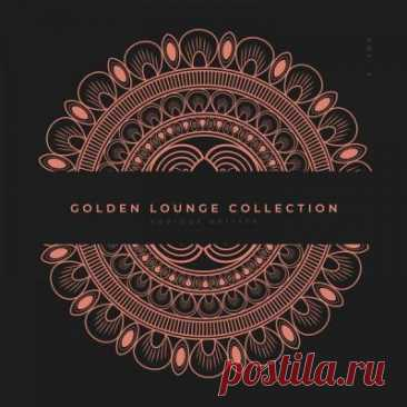 Various Artists - Golden Lounge Collection Vol. 3 (2021) 2021 | Electronic | flac 16b-44.1khz / mp3 | 30 tracks | 02:22:44 | 887 MB / 330 MB01. Lemongrass - Harmony (Original Mix) (04:17)02. SoulAvenue - Try (Original Mix) (05:02)03. Music Of The Earth - Slow Jam (Original Mix) (02:30)04. Bob Zopp - Island Girl (Original Mix) (05:12)05. Worldtraveller -