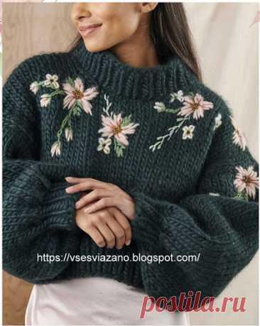 ВСЕ СВЯЗАНО. ROSOMAHA.: Новый свитер с вышитыми цветами из толстой пряжи: быстро и тепло!
