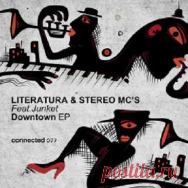 Literatura & Stereo MC's & Junket - Downtown EP free download mp3 music 320kbps