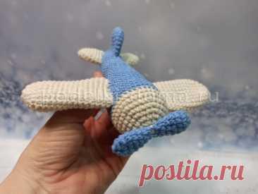 """Вязаный самолетик - Коробочка идей и мастер-классов Мастер-класс по вязанию крючком мягкой игрушки """"самолетик"""" для малышей, пошаговое описание работы с фотографиями."""