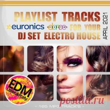 """DJ Set Electro House: Euronics Playlist (2021) Хорошей музыки много не бывает! Известные треки этого года, взрывные хиты весеннего сезона, творения мастеров клубной музыки и подающих надежды новичков в жанре клубного Electro House – все это вы найдете в новом миксе """"DJ Set Electro House: Euronics Playlist"""". Слушаем и радуемся"""