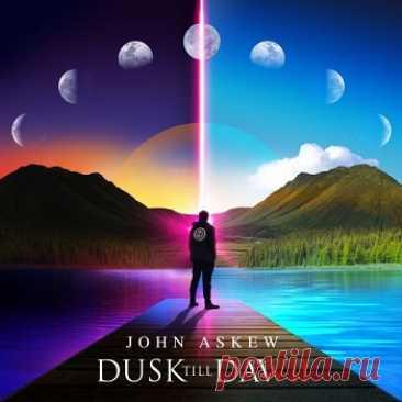 VA - Dusk Till Dawn (Mixed by John Askew) [Mixed + Unmixed] (2021) free download mp3 music 320kbps