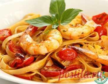 Паста с креветками и томатами – кулинарный рецепт
