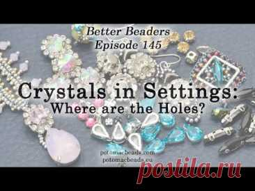 Crystals in Settings: Where are the Holes? - Better Beaders Episode by PotomacBeads