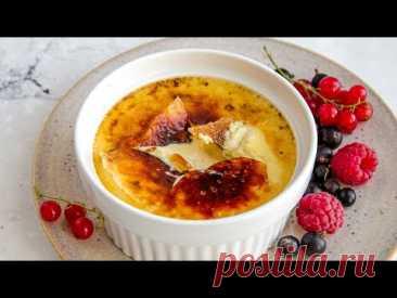 Это мой ЛЮБИМЫЙ ДЕСЕРТ! Простой в приготовлении, идеальный КРЕМ-БРЮЛЕ. Изысканный французский десерт