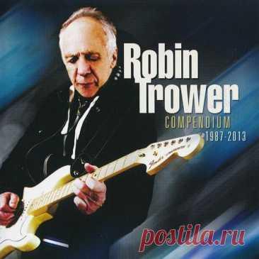 """Robin Trower - Compendium 1987-2013 (2CD) (2013) FLAC """"Я счастлив тем, чем я занимаюсь, потому что я делаю музыку, которую я хочу делать, и от нее я получаю все мое удовлетворение."""" (Robin Trower, 2013)Он может казаться скромным и тихим человеком, но за него говорят его большие успехи. За десятилетия, с тех пор как он сформировал свою"""