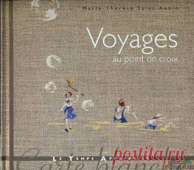 Voyages au point de croix - the Embroidery (miscellaneous) - Magazines on needlework - the Country of needlework