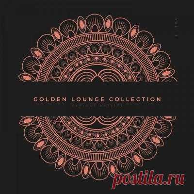 Various Artists - Golden Lounge Collection Vol. 3 (2021) 2021 | Electronic | flac 16b-44.1khz / mp3 | 30 tracks | 02:22:44 | 887 MB / 330 MB01. Lemongrass - Harmony (Original Mix) (04:17)02. SoulAvenue - Try (Original Mix) (05:02)03. Music Of The Earth - Slow Jam (Original Mix) (02:30)04. Bob Zopp - Island Girl (Original Mix) (05:12)05. Worldtraveller -
