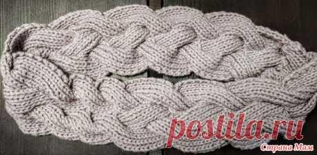 Снуд косичкой для внучки - Вязание для детей - Страна Мам