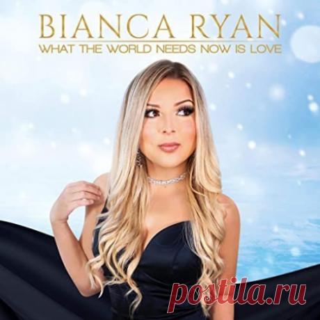 Bianca Ryan - What the World Needs Now Is Love (2020) 2020 | Pop | 320 kbps | FLAC (tracks) | 00:25:27 | 58 mb | 162 mb01. Bianca Ryan - What The World Needs Now Is Love02. Bianca Ryan - Why Couldn't It Be Christmas Everyday_03. Bianca Ryan - O Holy Night04. Bianca Ryan - I'll Be Home For Christmas05. Bianca Ryan - Celebrate Me Home06. Bianca Ryan -