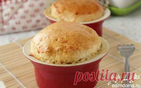 Горячие пироги с курицей на ужин | Кулинарные рецепты от «Едим дома!»
