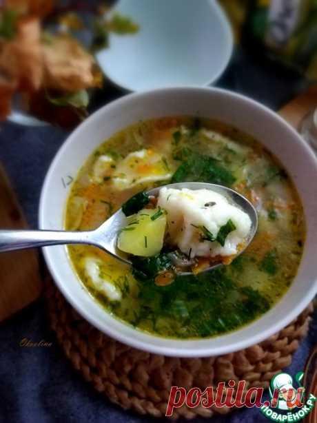Суп с галушками – кулинарный рецепт