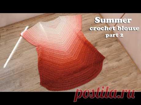 Летняя кофточка А-силуэта крючком (часть 2) 🍓 Summer crochet  blouse