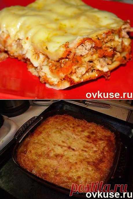 Лазанья с фаршем (всё делаем сами) - Простые рецепты Овкусе.ру