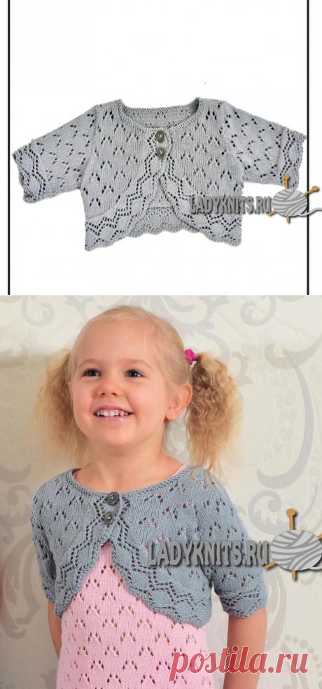 Вязаное спицами ажурное болеро для девочки от 1 года до 7 лет