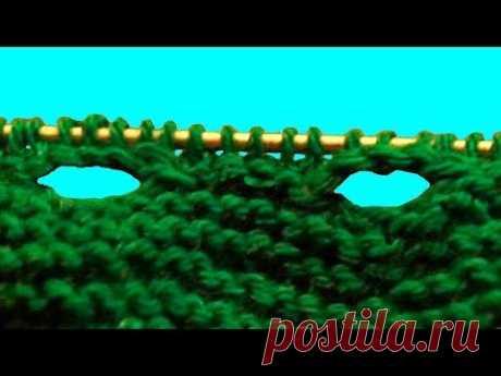 Как вязать петли для пуговиц. Вязание дырок. Дырки спицами. Вязание петель. (buttonholes)