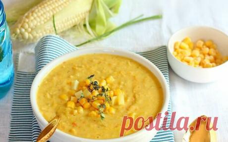 Вкуснейший кукурузный суп чаудер! Питаемся только Полезным и Натуральным!