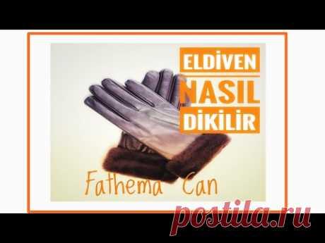 Eldiven Dikmek Bu Kadar Kolay !!! Peki Eldiven Nasıl Dikilir ? How to Sew Gloves - YouTube