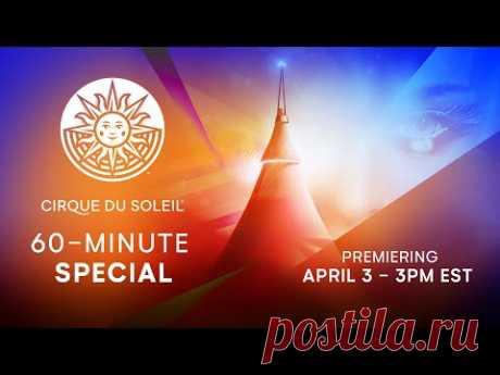 60-MINUTE SPECIAL   Cirque du Soleil   April 3