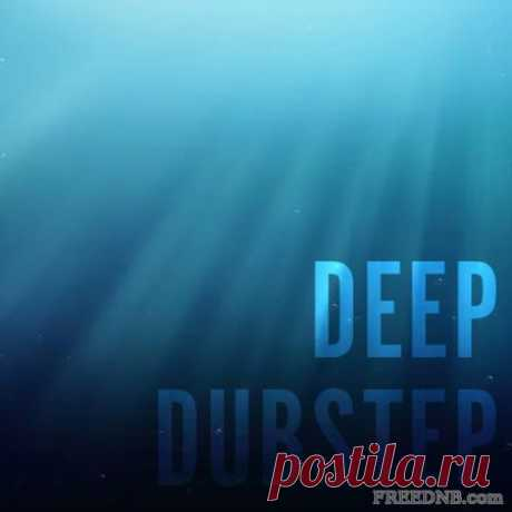 BEST OF DEEP DUBSTEP 760 TRACKS: DUBSTEP 2020 - DOWNLOAD FREE