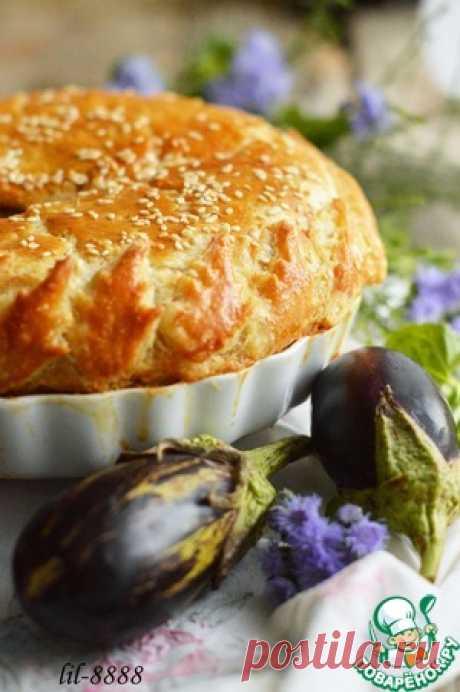 Слоеный пирог с мясом и баклажанами - кулинарный рецепт