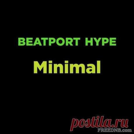 VA — BEATPORT HYPE: MINIMAL TOP 100 [APRIL 2020] - 2 April 2021 - EDM TITAN TORRENT UK ONLY BEST MP3 FOR FREE IN 320Kbps (Скачать Музыку бесплатно).