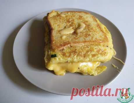 Сэндвич с французским омлетом – кулинарный рецепт