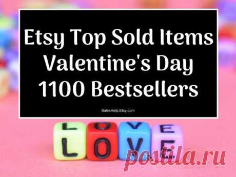 Etsy Top Sold Valentine's Day Bestsellers, 2020 Etsy Trends, Most Popular Now, Top Selling Items List, Best Selling Etsy Valentines Products This is Etsy Top Sold Items for Valentines Day and Love.  Bestsellers are grouped by Etsy Products Categories.  Each bestseller has its NAME (title) and Etsy LINK.  There are over 1100+ Bestsellers in this List.  January 30, 2020 update.  You will receive digital PDF file: 41 pages, 31 diagrams,