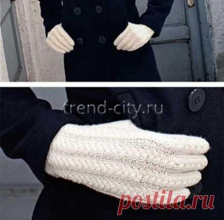 Перчатки спицами с рельефным узором в женском журнале trend-city.ru