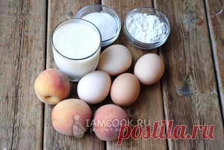 Клафути с персиками — рецепт с фото пошагово