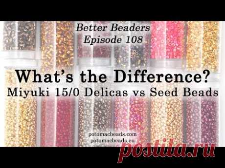 Learn all about Miyuki 15/0 Delica Beads - Better Beader Episode by PotomacBeads