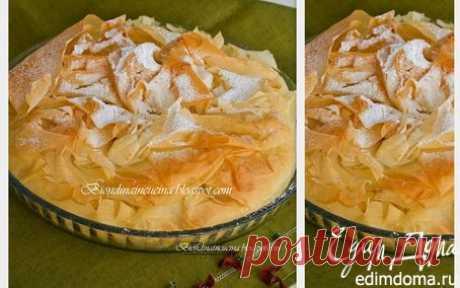 Пирог из теста фило с начинкой из шоколада,кокоса и банана | Кулинарные рецепты от «Едим дома!»