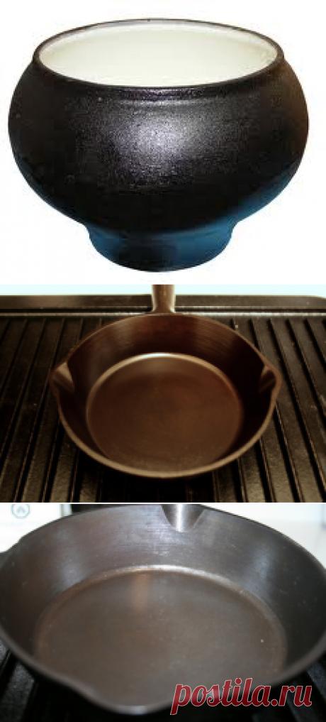 """Как чугунную посуду легко сделать непригорающей, """"тефлоновой""""?"""